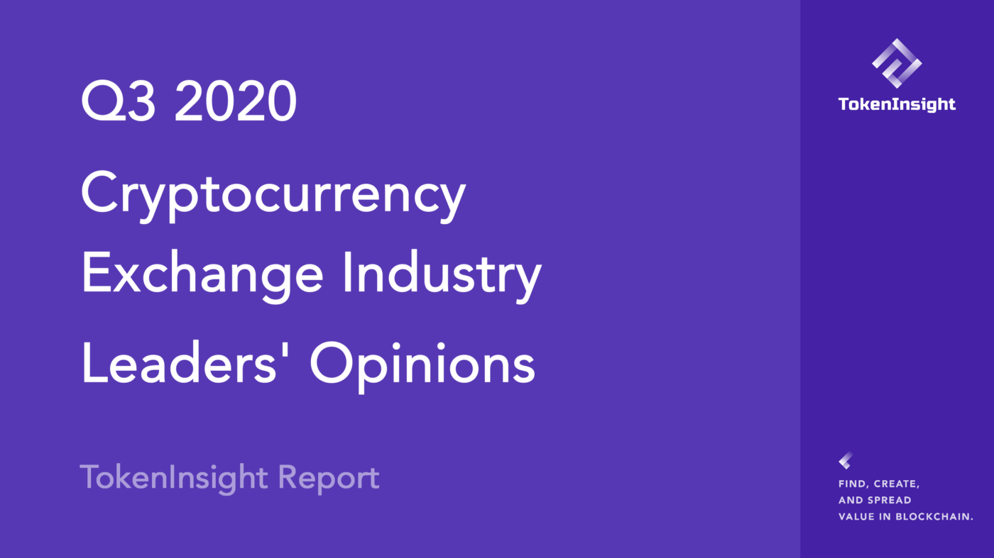 2020 Q3 Cryptocurrency Exchange Industry Leaders' Opinions | TokenInsight
