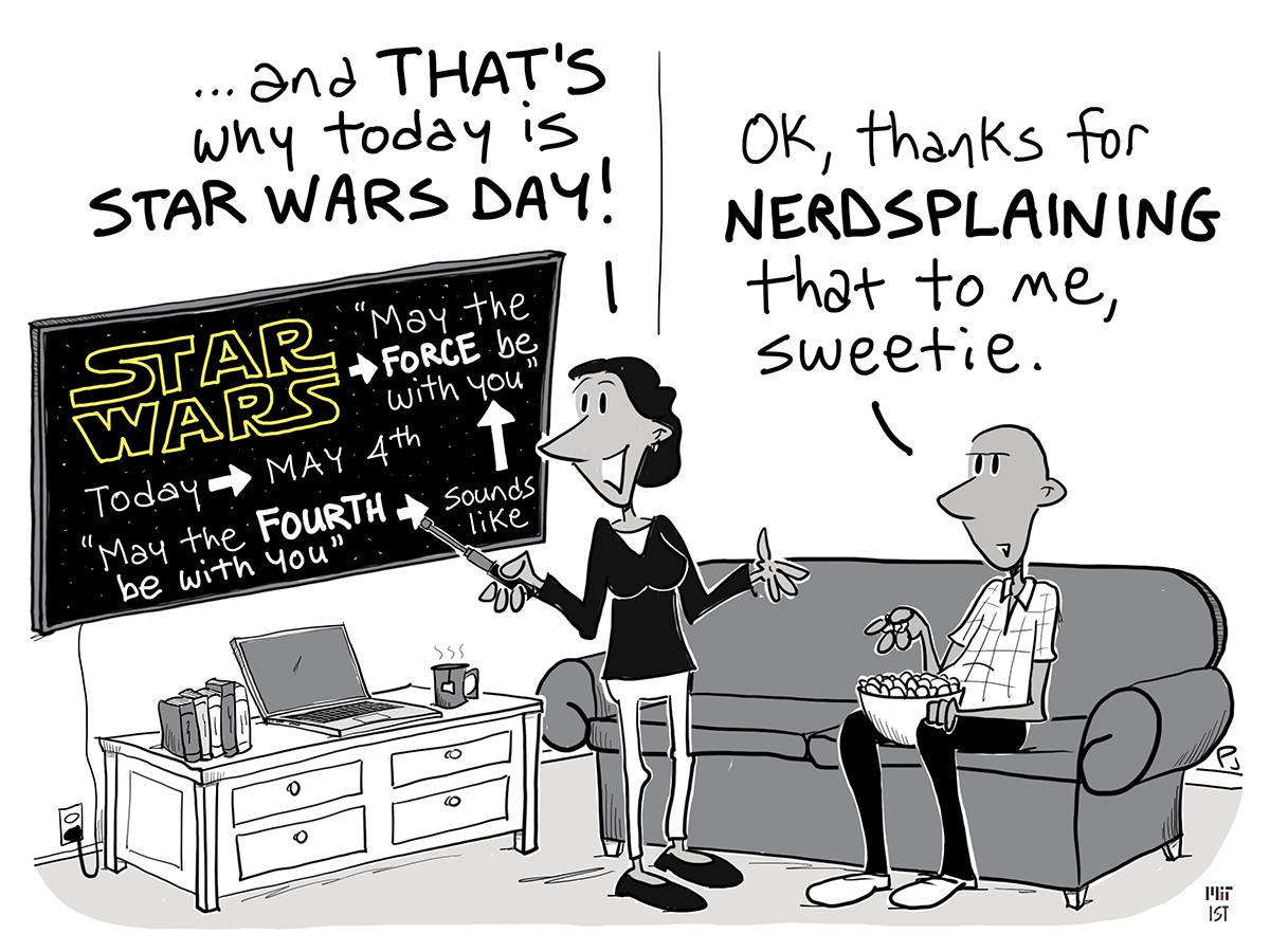 """Cartoon of a woman explaining why May 4 is Star Wars Day to man who says """"Thanks for nerdsplaining""""."""