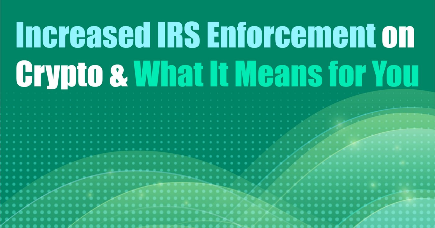 Increased IRS Enforcement on Crypto & What It Means for You