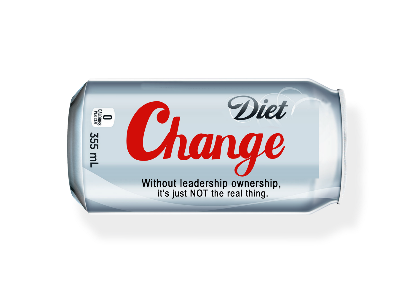 """A """"Diet"""" Change can of soft drink: really this is about change leadership."""