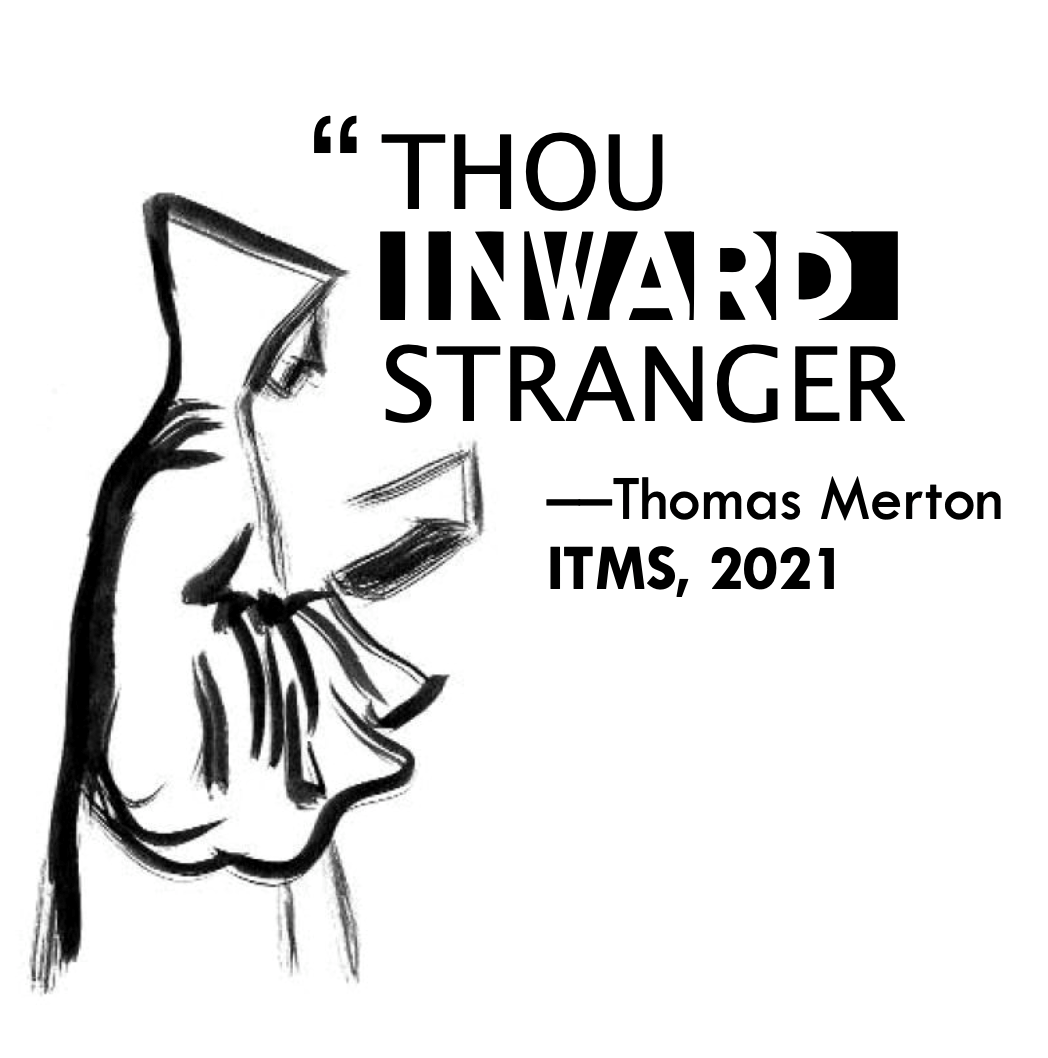 """A sketch by Thomas Merton showing the profile of a monk in hooded cowl with the words """"Thou Inward Stranger,"""" theme of 2021 Intl. Thomas Merton Society conference."""