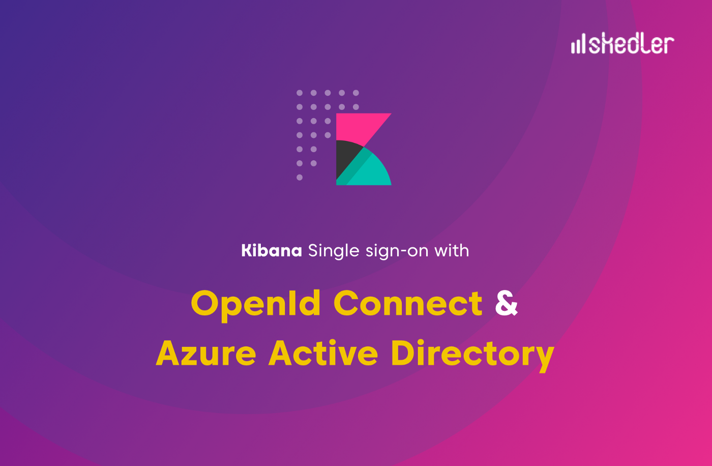 Kibana Single Sign-On with OpenId Connect and Azure Active