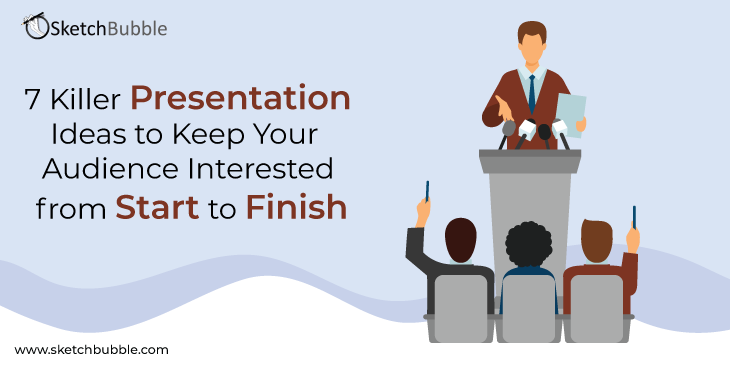 killer presentation ideas to keep your audience interested from start to finish