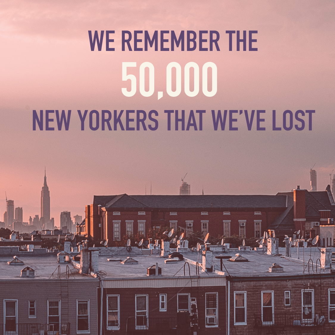 """The words """"We remember the 50,000 New Yorkers that we've lost"""" with a sunset over New York City buildings"""