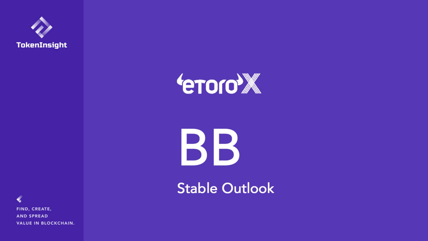 eToroX Exchange Rating Report | TokenInsight