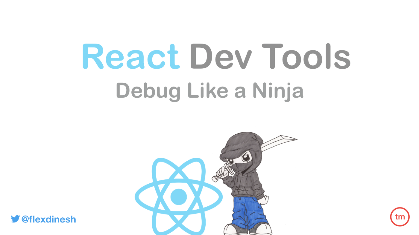 React Dev Tools — Debug like a ninja