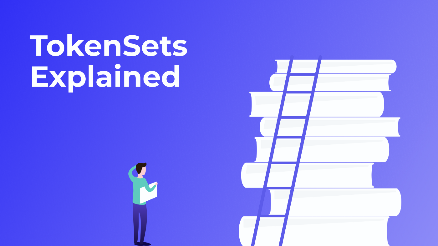 TokenSets Explained