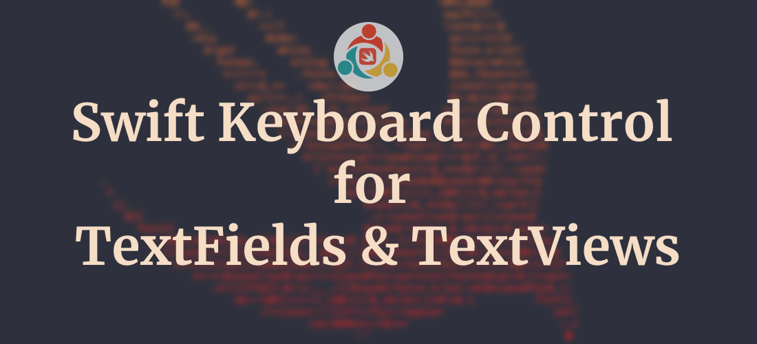 Swift Keyboard Control for TextFields and TextViews