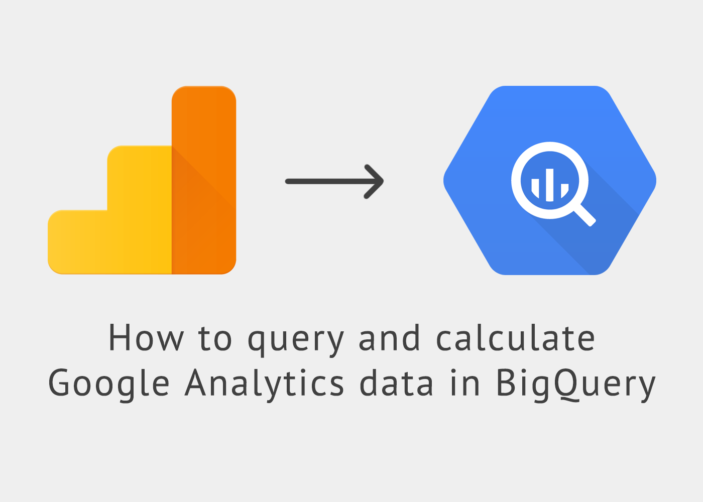 How to query and calculate Google Analytics data in BigQuery