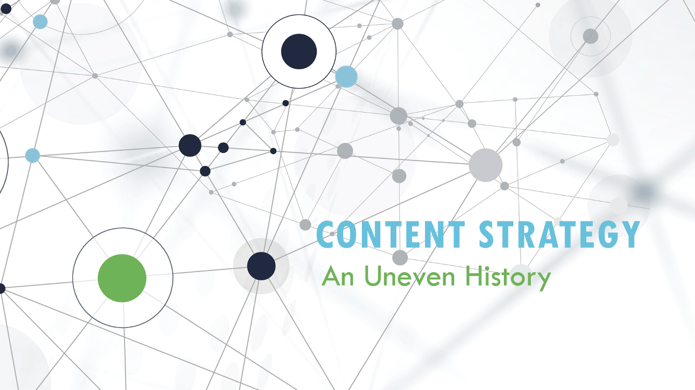 """The title """"Content Strategy: An Uneven History"""" on an abstract graphic"""