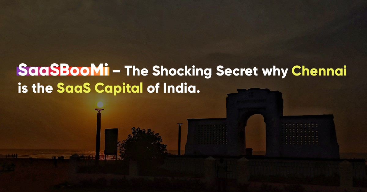 The shocking secret why Chennai is the SaaS capital of India.