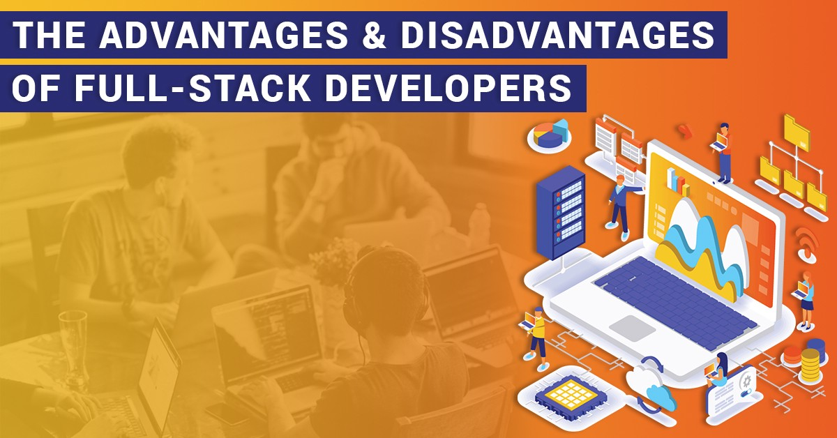 The advantages and disadvantages of full-stack developers