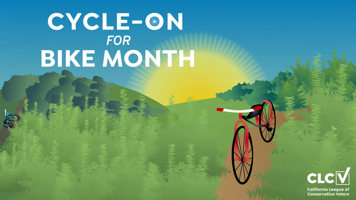 Cycle-on for Bike Month with the California League of Conservation Voters