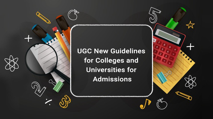 UGC New Guidelines for Universities and College Admissions & Online Education