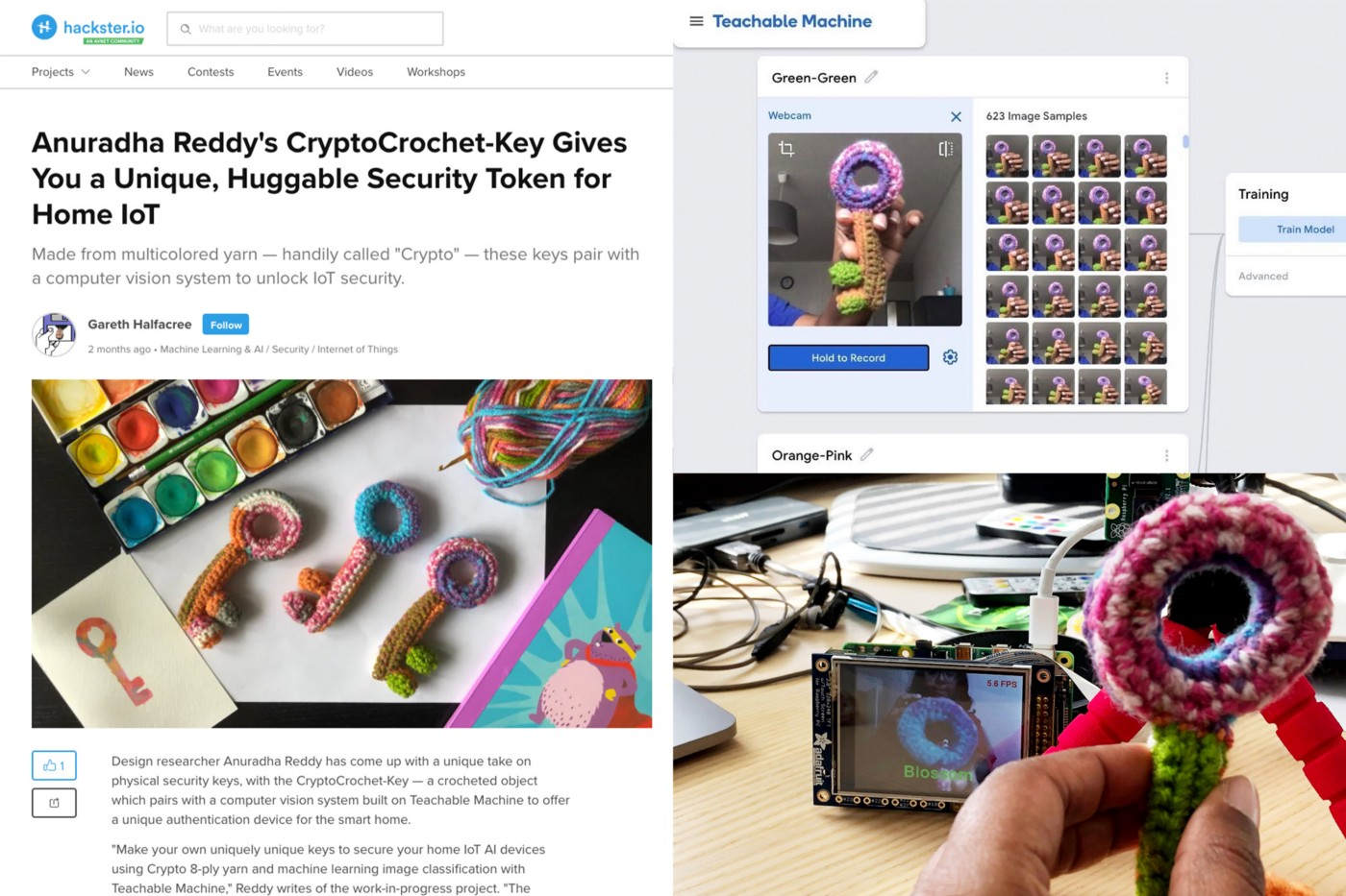 """The first image shows a hacker news website featuring my CryptoCrochet-Key project. The article states """"Anuradha Reddy's CryptoCrochet-Key Gives You a Unique, Huggable Security Token for Home IoT."""" The second image on the top right is the software application called 'Teachable Machine' where I'm training the Machine to learn how my crochet key looks using my computer webcam. The third image on the bottom right is a picture of my hand with the key testing on a Raspberry Pi computer."""