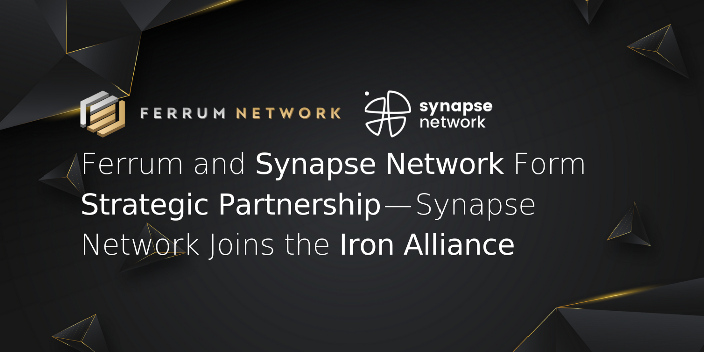 Ferrum and Synapse Network Form Strategic Partnership—Synapse Network Joins the Iron Alliance