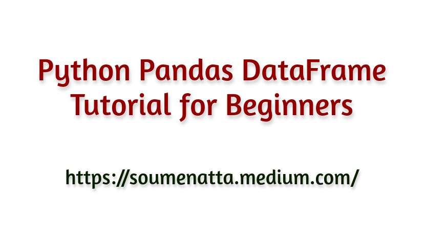 Python Pandas DataFrame Tutorial for Beginners