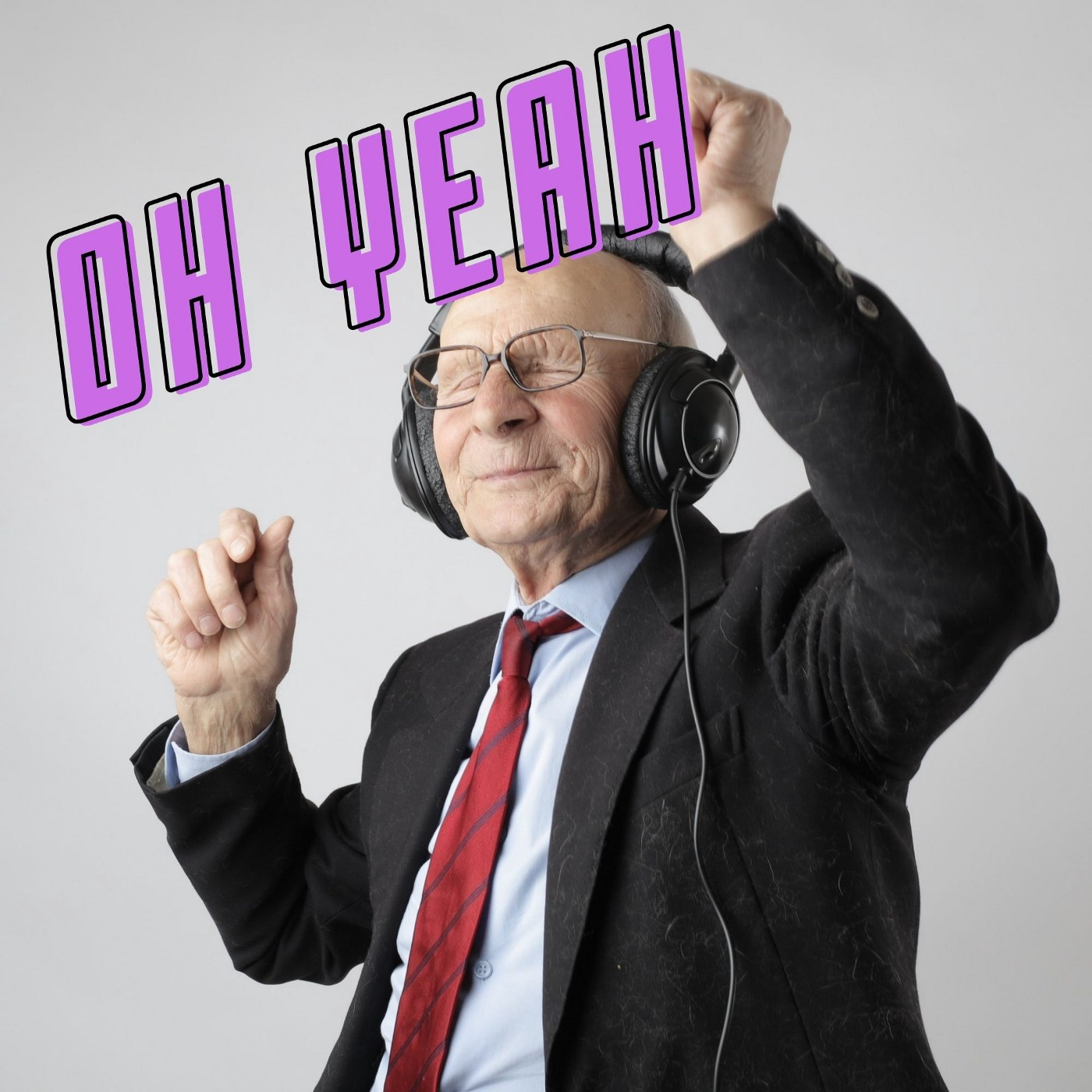 Old man dancing with headphones. Caption say OH YEAH.