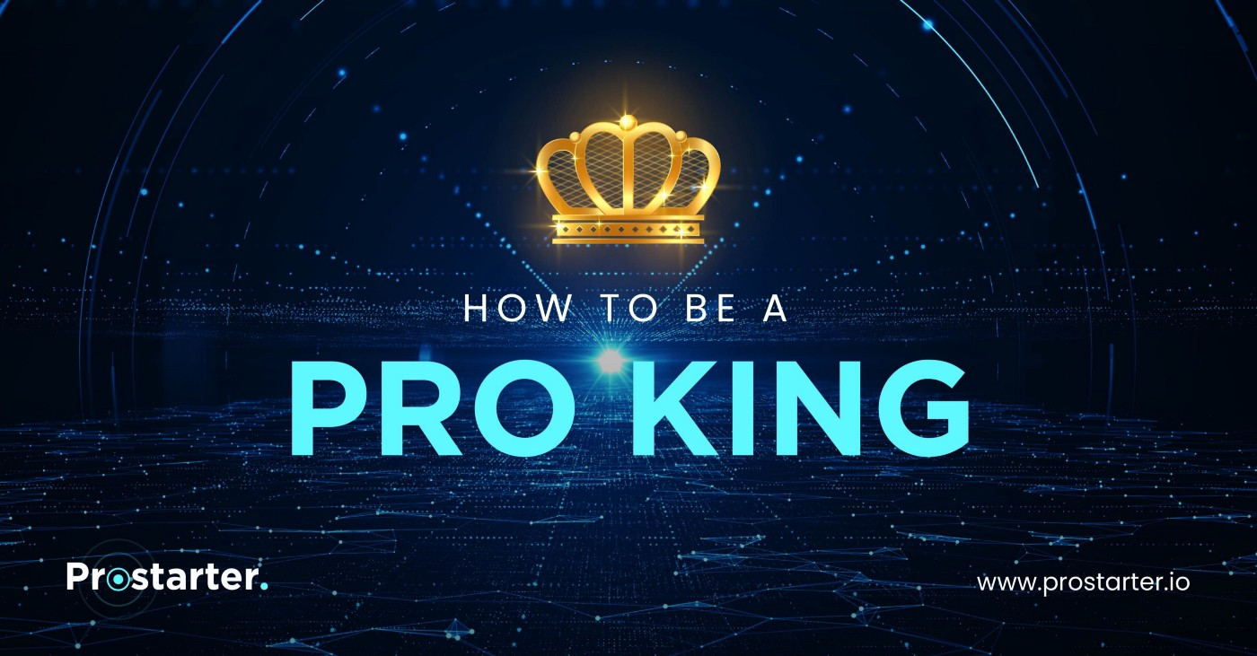 How to be a PRO King on Prostarter