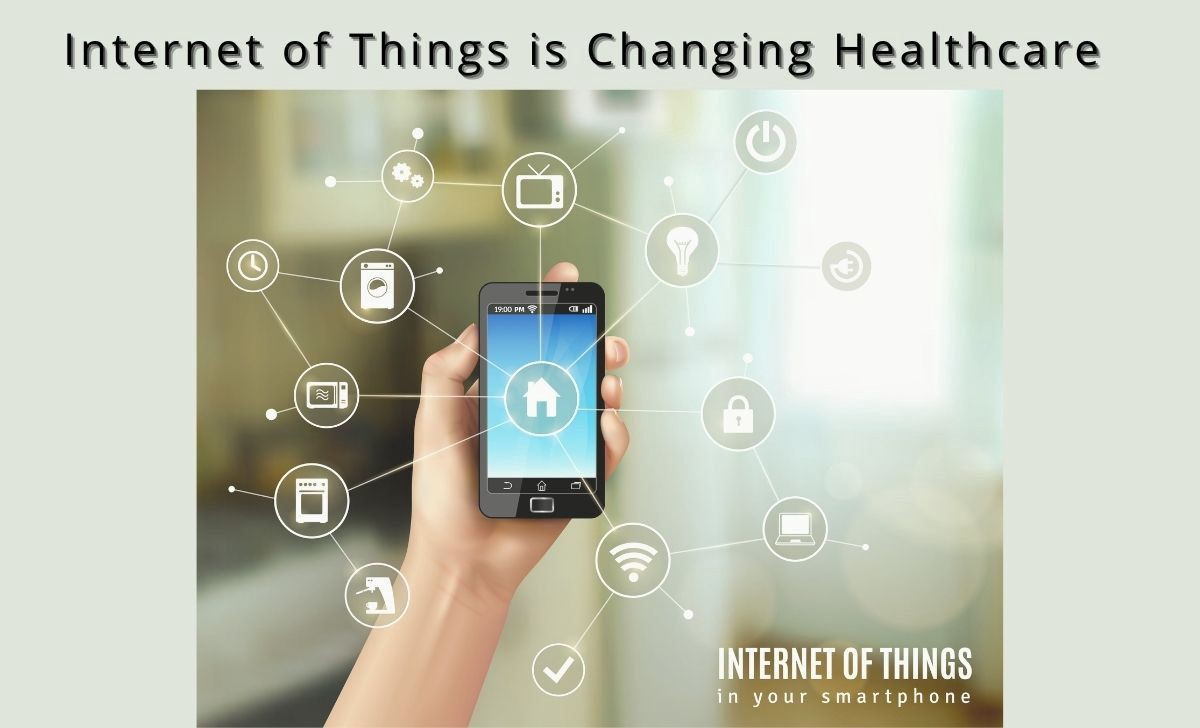 Internet of Things is Changing Healthcare