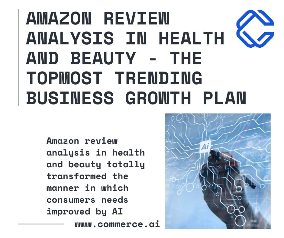 Amazon Review Analysis in Health and Beauty—The Topmost Trending Business Growth Plan by Commerce.AI
