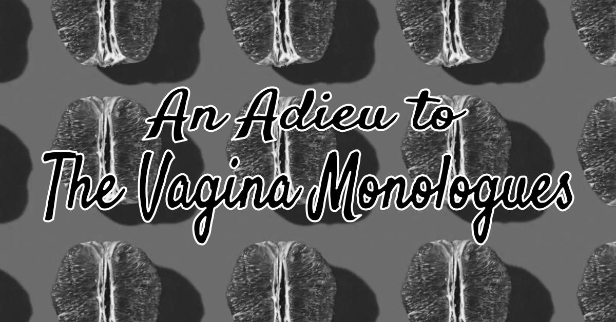 "Black and white image of grapefruits forming neat rows. Text on top reads ""An Adieu to The Vagina Monologues"" in script font"