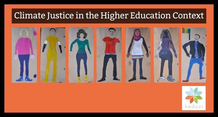 """Several young people painted onto brown paper. Above them are the words """"Climate Justice in the Higher Education Context"""". In the lower right-hand corner is the Keduzi logo, which is a colourful flower."""