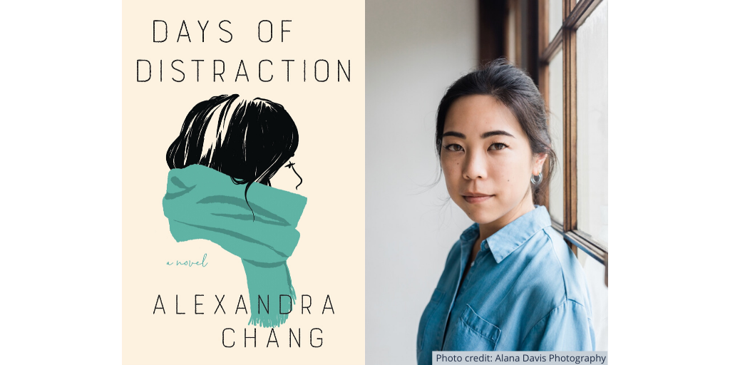 """Cover of """"Days of Distraction"""" and photo of Alexandra Chang"""