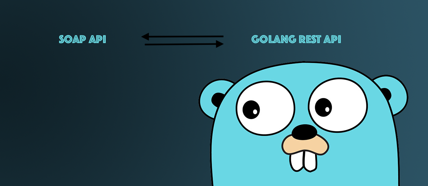 Golang & SOAP Based Services - Level Up Coding