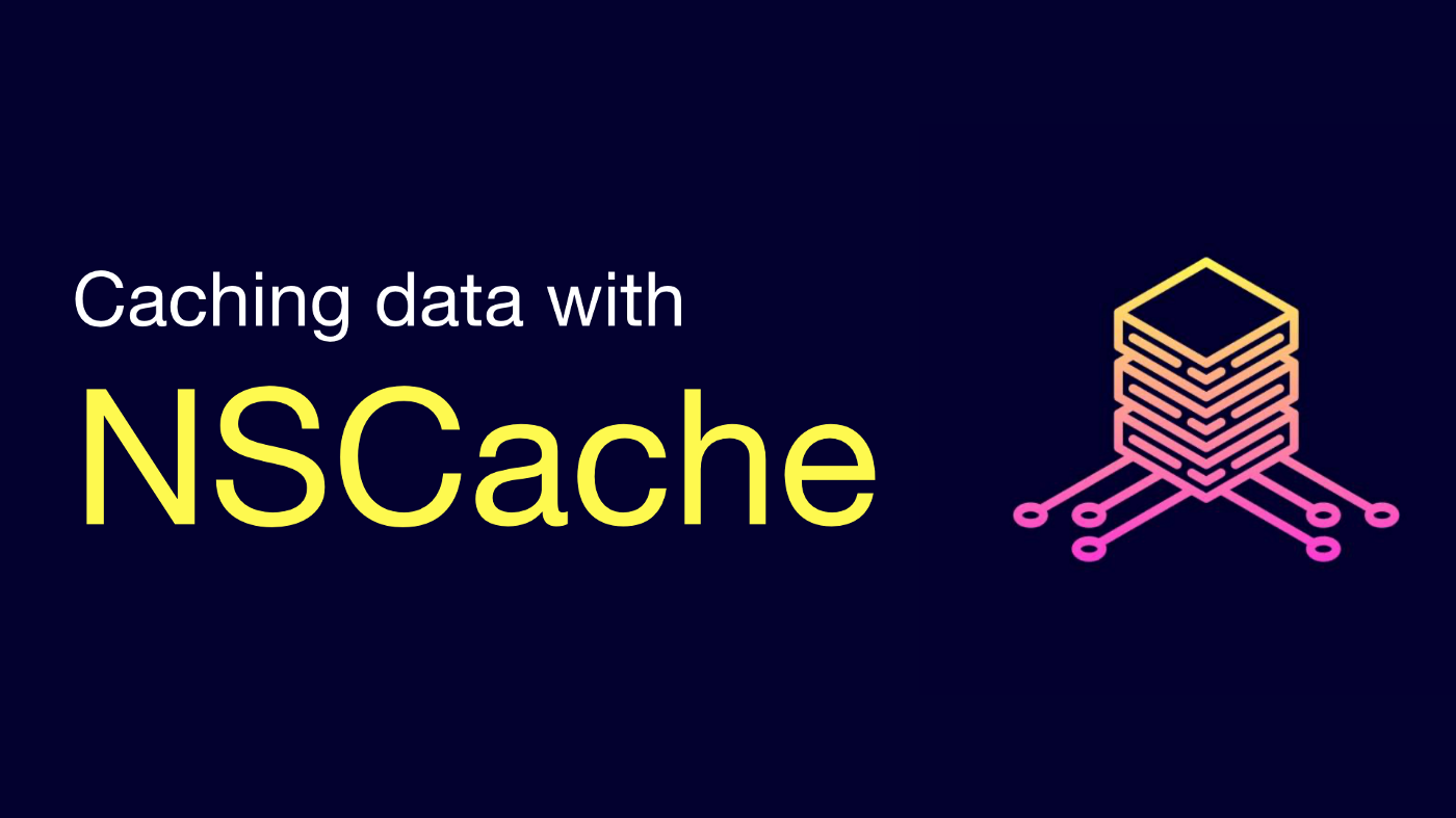 """Banner that reads """"Caching data with NSCache"""""""