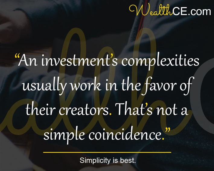A complex investment favors it's creator.