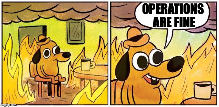 This is Fine Dog: Operations are fine