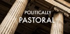 Politically Pastoral