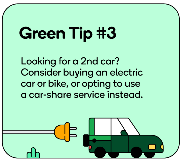 If you're in the market for a second car, consider buying an electric car or bike, or opting to use a car-share service instead.