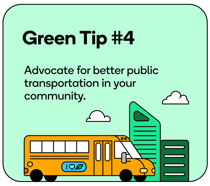 Advocate for better public transportation in your community.