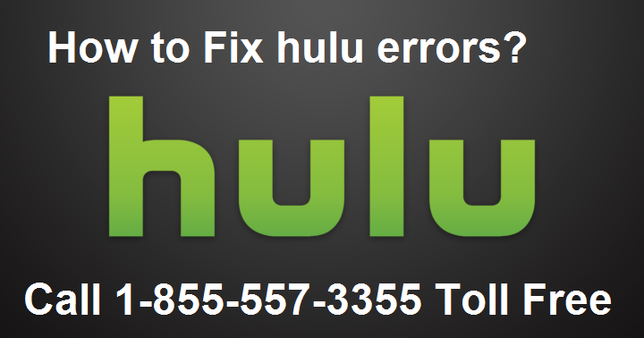How to fix Hulu error code 16? Call 1–855–557–3355 Toll free