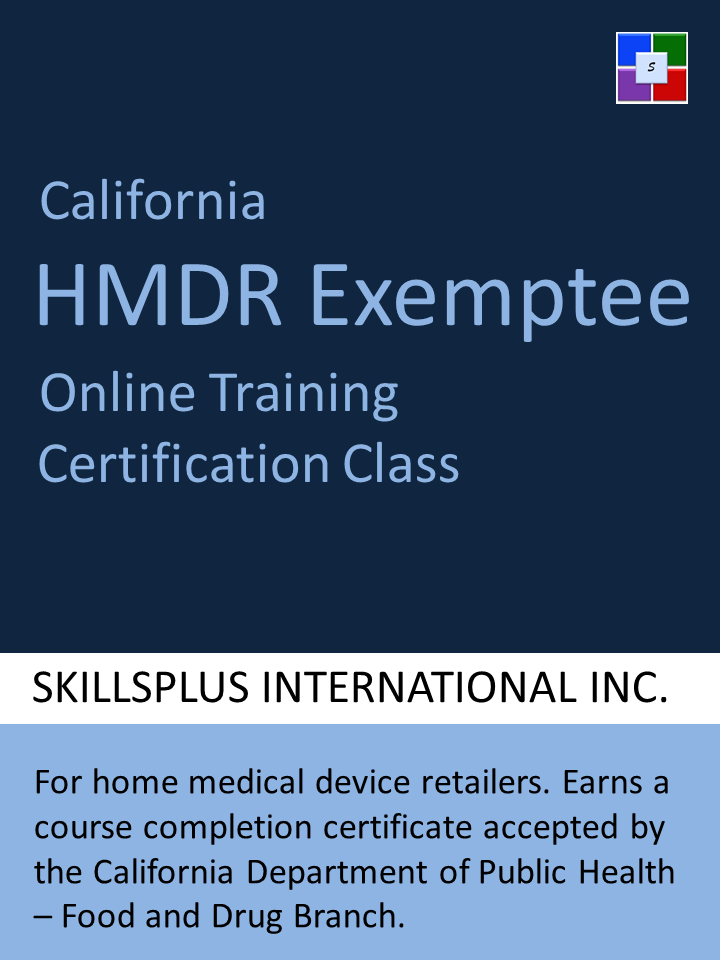 The Exemptee Training Certification Course taught by SkillsPlus International Inc. is approved, and accepted by the CDPH.