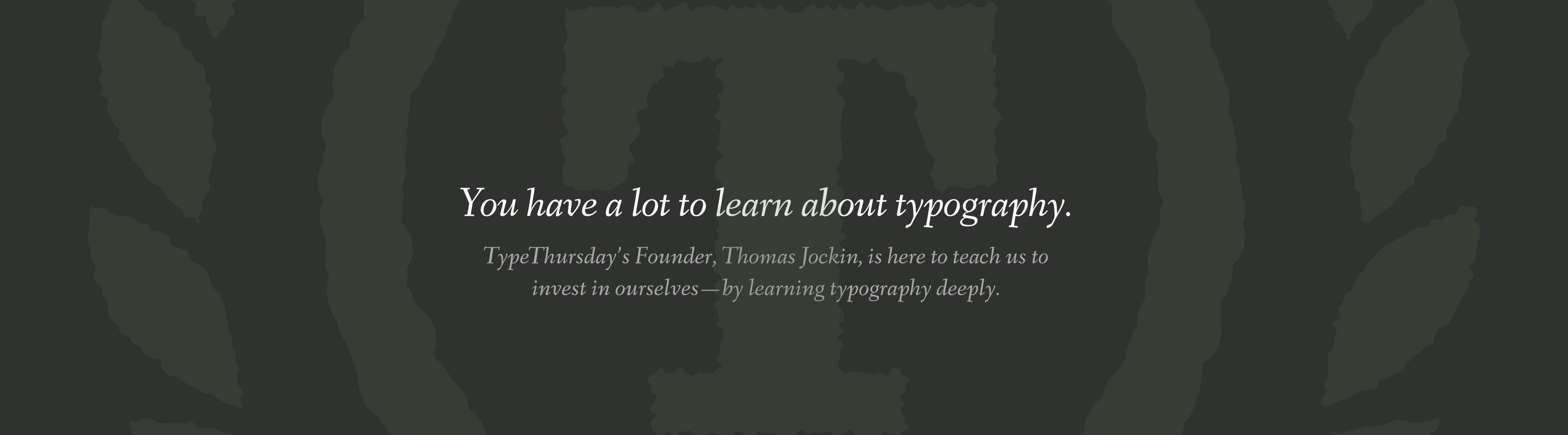 You Have A Lot To Learn About Typography The League S Typelog