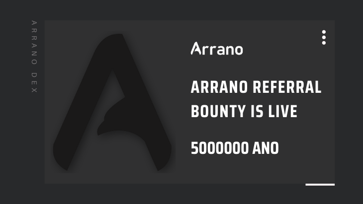 Arrano Network Decentralized Exchange has announced its referral bounty program for early joining members and promoters.