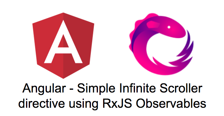 Angular —Simple Infinite scroller directive with RxJS
