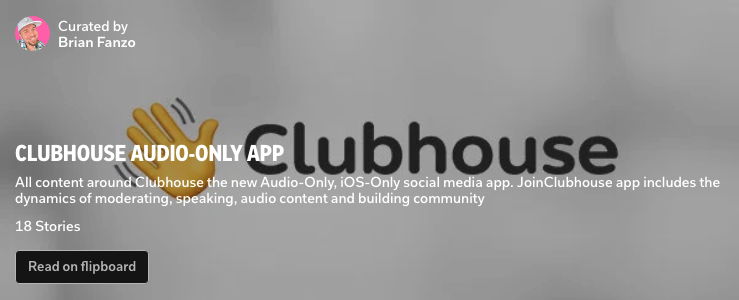 https://flipboard.com/@isocialfanz/clubhouse-audio-only-app-6ipd98n4z?from=share&utm_source=flipboard&utm_medium=curator_shar