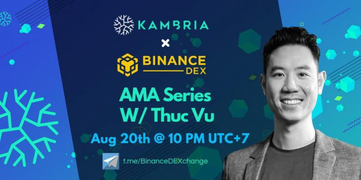 Kambria Progress Report August 2019 AMA with Thuc Vu