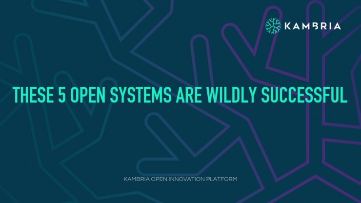 These 5 Open Systems are Wildly Successful