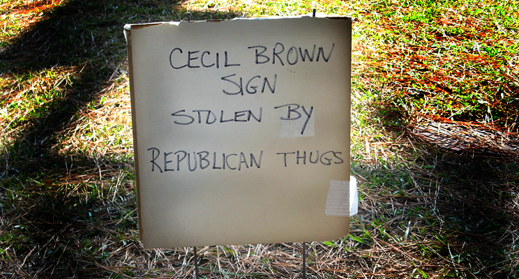 Cecil Brown sign stolen by Republican Thugs