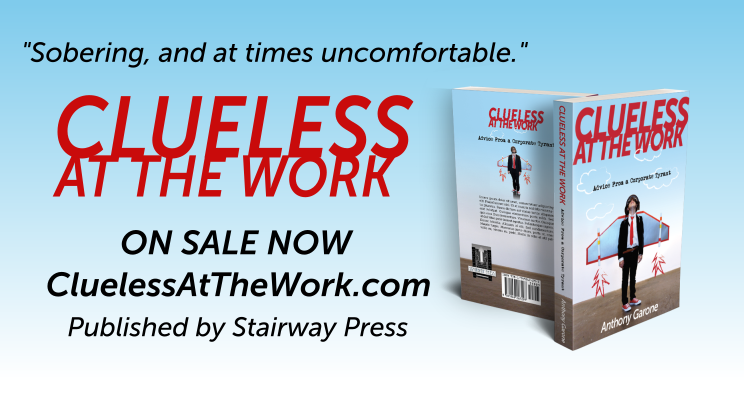 """Sobering, and at times uncomfortable."" Clueless At The Work on sale now at CluelessAtTheWork.com"