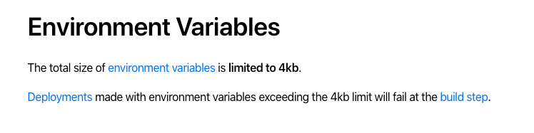 Env vars are limited to 4kb maximum on zeit now