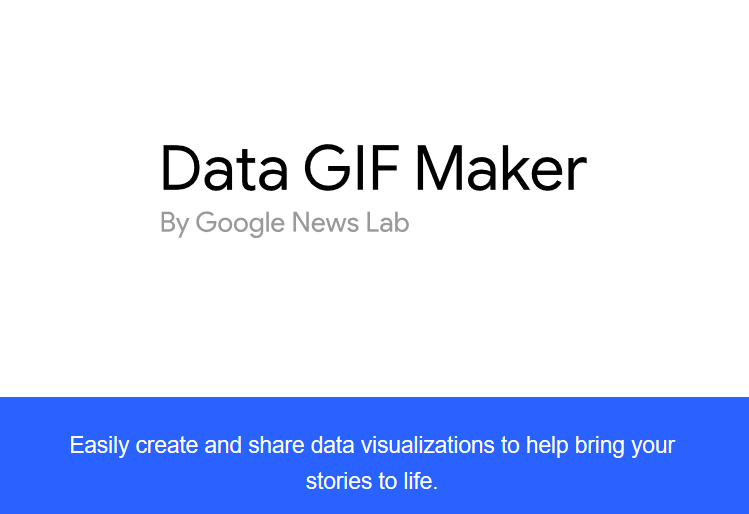 Try it All with Google Data GIF Maker for Data Journalists