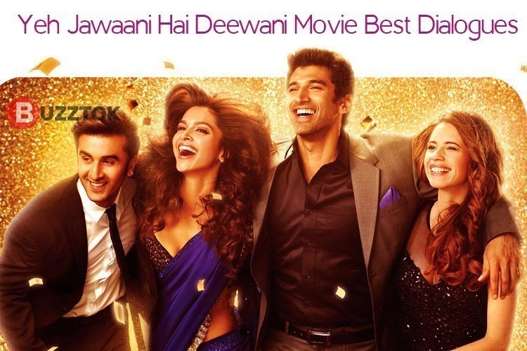 10 Dialogues From Yeh Jawaani Hai Deewani That Define Romance For Today S Generation By Buzztok Feed Medium