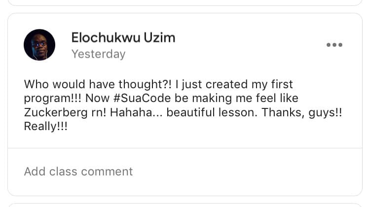 "A student post from Elochukwu Uzim that reads, ""Who would have thought?! I just created my first program!!!…"""