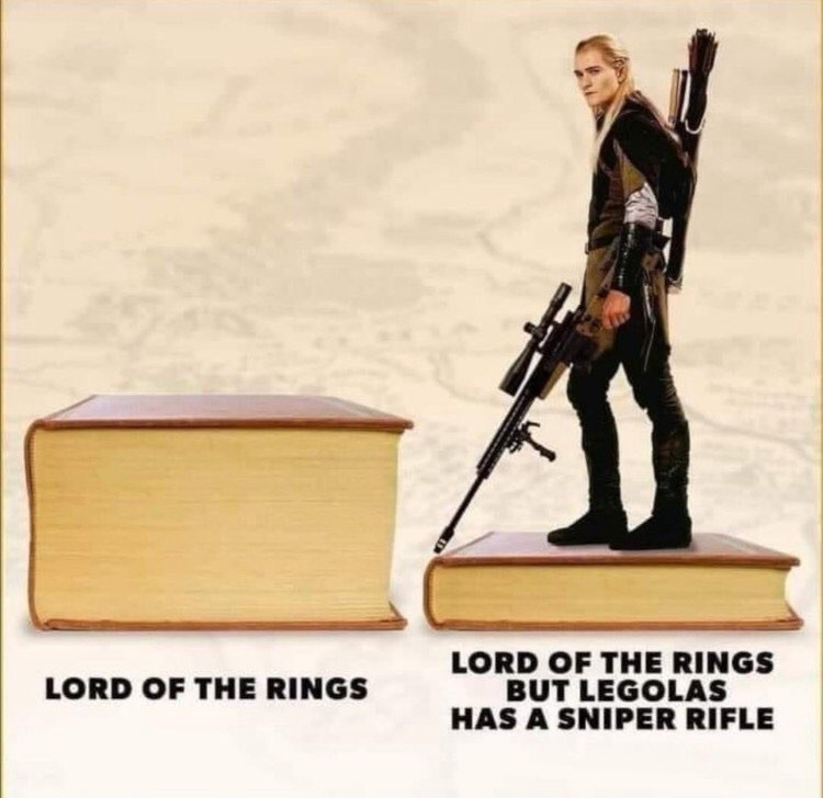 "A large book labeled ""Lord of the Rings"". Next to it, a much thinner book labeled ""Lord of the Rings but Legolas has a rifle"""